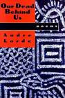 Our Dead Behind Us: Poems by Audre Lorde (Paperback, 1997)