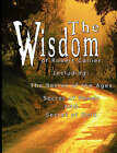 The Wisdom of Robert Collier I - Including: The Secret of the Ages, Secret of Power and Secret of Gold by Robert Collier (Paperback / softback, 2007)