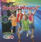 What Are Sound Waves? by Paula Smith (Hardback, 2014)
