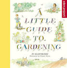 A Little Guide to Gardening by Jo Elworthy (Paperback, 2016)