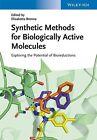 Synthetic Methods for Biologically Active Molecules (2013, Gebundene Ausgabe)