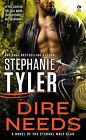 Dire Needs: A Novel of the Eternal Wolf Clan by Stephanie Tyler (Paperback, 2012)