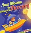 Your Mission to Mercury by Christine Zuchora-Walske (Hardback, 2011)