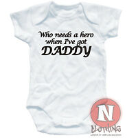 WHO NEEDS A HERO WHEN I'VE GOT DADDY babygrow 0-3 month baby vest suit cute