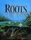 What Do Roots Do? by Kathleen V. Kudlinski (Paperback, 2007)