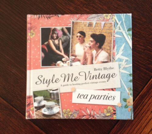 1 of 1 - Style Me Vintage - Tea Parties: Recipes and Tips for Styling the Perfect Event …