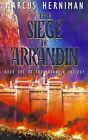 The Siege of Arrandin by Marcus Herniman (Paperback, 1999)