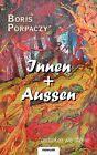 Innen + Aussen by Boris Porpaczy (Paperback / softback, 2011)