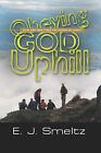 Obeying God Uphill: How One Man Finds the Power of Christ by E. J. Smeltz (Paperback, 2007)