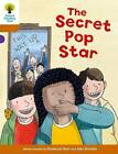 Oxford Reading Tree Biff, Chip and Kipper Stories Decode and Develop: Level 8: The Secret Pop Star by Roderick Hunt, Paul Shipton (Paperback, 2015)