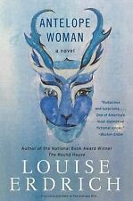 The Antelope Woman by Louise Erdrich (2016, Paperback)