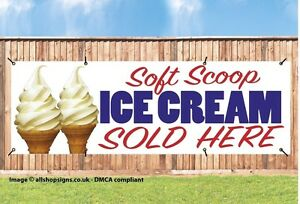 SOFT SCOOP ICE CREAM SOLD HERE PVC Printed BANNER OUTDOOR SIGN PVC with Eyelets