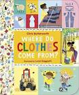 Where Do Clothes Come from? by Christine Butterworth (Paperback, 2016)