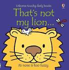 That's Not My Lion by Fiona Watt (Board book, 2009)