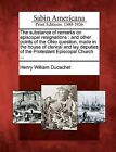 The Substance of Remarks on Episcopal Resignations: And Other Points of the Ohio Question, Made in the House of Clerical and Lay Deputies of the Protestant Episcopal Church ... by Henry William Ducachet (Paperback / softback, 2012)