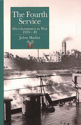 Fourth Service: Merchantmen at War, 1939-45-ExLibrary