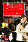 Bears and Forebears: A Life So Far by Michael Bond (Paperback, 1997)