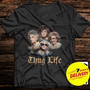 The-Golden-Girls-Thug-Life-Funny-Golden-Girls-T-Shirt-Black-Color-Men-S-6XL