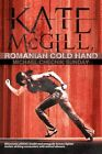 Kate McGill Romanian Cold Hand 9781450243490 by Michael Chechik Sunday Book
