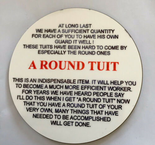Round tuit coaster Gift