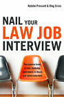 Nail Your Law Firm Interview: The Essential Guide to Firm, Clerkship, Government, In-house, and Lateral Interviews by Natalie Prescott, Oleg Cross (Paperback, 2009)
