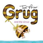 Grug and the Circus by Ted Prior (Paperback, 2010)
