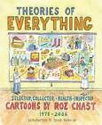 Theories of Everything: Selected, Collected, and Health-Inspected Cartoons, 1978-2006 by Roz Chast (Paperback, 2014)