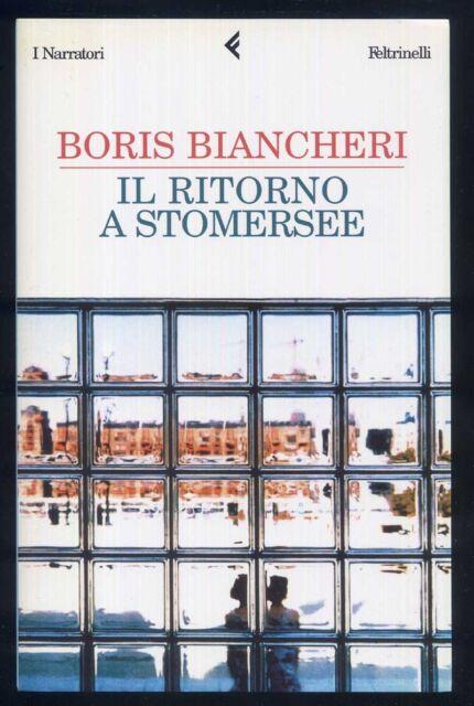 BORIS BIANCHERI - Il ritorno a Stomersee - I Narratori -FELTRINELLI