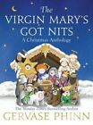 The Virgin Mary's Got Nits: A Christmas Anthology by Gervase Phinn (Hardback, 2014)