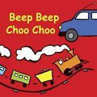 Beep Beep Choo Choo by Jolie Dobson (Board book, 2014)