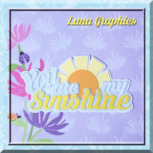 YOU ARE MY SUNSHINE TITLE Embellishments Paper Piecing scrapbooking