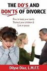 The Do's and Don'ts of Divorce How to Keep Your Sanity, Protect Your Children and Live in Peace by Winsome Entertainment Group (Paperback / softback, 2013)