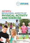 ACSM's Behavioral Aspects of Physical Activity and Exercise by American College of Sports Medicine (Paperback, 2013)