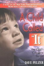 """A Child Called """"It"""" : One Child's Courage to Survive by Dave Pelzer (1995, Paperback)"""