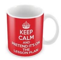 KEEP CALM and Pretend it's on the Lesson Plan Mug - Teachers Gift idea present