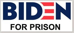 034-BIDEN-FOR-PRISON-034-BUMPER-STICKER-DECAL-TRUMP-2020-REPUBLICAN-JOE