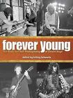 Forever Young : The Rock and Roll Photography of Chuck Boyd (2012, Hardcover)
