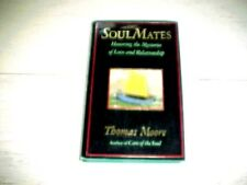 Soul Mates : Honoring the Mysteries of Love and Relationship by Thomas Moore (1994, Hardcover)