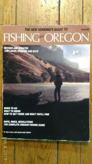 The New Henning's Guide to Fishing in Oregon by Dan Casali and Madelynne Diness