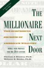 The Millionaire Next Door : The Surprising Secrets of America's Wealthy by Willi