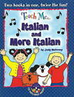 Teach Me... Italian and More Italian: A Musical Journey Through the Day by Judy Mahoney (Mixed media product, 2009)