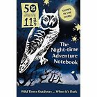 50 Things to Do Before You're 11 3/4: Night-Time Adventure Notebook by The National Trust (Hardback, 2015)