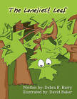 The Loneliest Leaf by Debra R Barry (Paperback / softback, 2011)