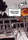 Such A Lovely Little War: Saigon 1961-1963 by David Homel (Paperback, 2016)