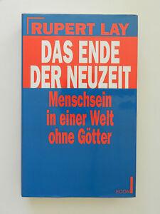 Das-Ende-der-Neuzeit-Rupert-Lay-Menschsein-in-einer-Welt-ohne-Goetter