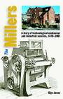 The Millers: A Story of Technological Endeavour and Industrial Success, 1870 - 2001 by Glyn Jones (Hardback, 2007)