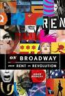 On Broadway: From Rent to Revolution by Drew Hodges (Hardback, 2016)