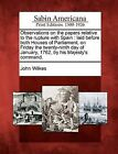 Observations on the Papers Relative to the Rupture with Spain: Laid Before Both Houses of Parliament, on Friday the Twenty-Ninth Day of January, 1762, by His Majesty's Command. by John Wilkes (Paperback / softback, 2012)