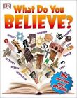 What Do You Believe? by DK Publishing, DK (Paperback / softback, 2016)