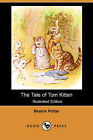 The Tale of Tom Kitten (Illustrated Edition) (Dodo Press) by Beatrix Potter (Paperback / softback, 2007)